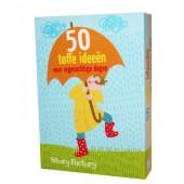 50 Toffe Ideeën - voor regenachtige dagen